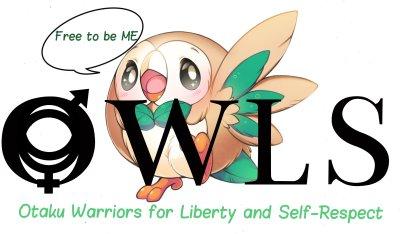 OWLS – Otaku Warriors for Liberty andSelf-Respect!